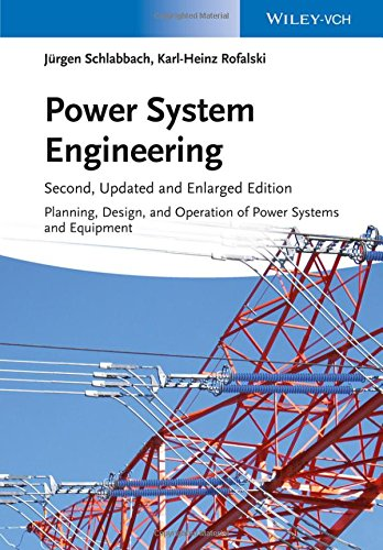 Power System Engineering: Planning, Design, and Operation of Power Systems and Equipment