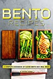 Bento Recipes: A Complete Cookbook of Clever Bento Box Meal Ideas!