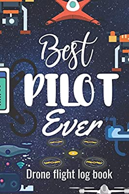 """Best Pilot Ever: Drone Flight Log Book