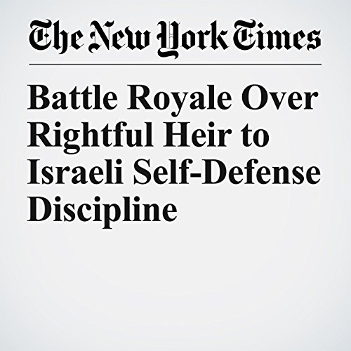 Battle Royale Over Rightful Heir to Israeli Self-Defense Discipline copertina