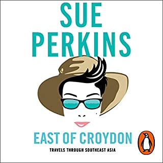 East of Croydon                   By:                                                                                                                                 Sue Perkins                               Narrated by:                                                                                                                                 Sue Perkins                      Length: 10 hrs and 24 mins     167 ratings     Overall 4.7