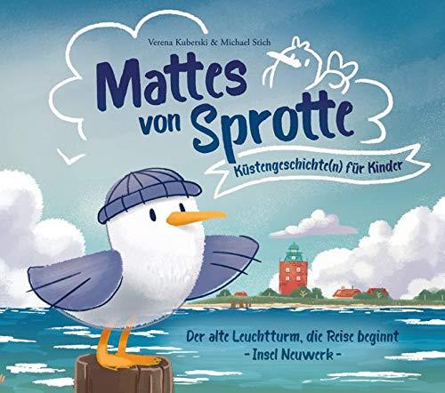 Mattes von Sprotte, Küstengeschichte(n) für Kinder: Der alte Leuchtturm, die Reise beginnt - Insel Neuwerk -