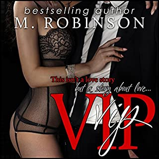 VIP                   By:                                                                                                                                 M. Robinson                               Narrated by:                                                                                                                                 Sierra Kline                      Length: 17 hrs and 11 mins     5 ratings     Overall 4.8
