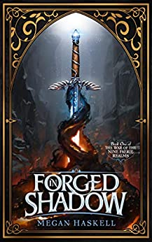 Forged in Shadow (The War of the Nine Faerie Realms Book 1) by [Megan Haskell]