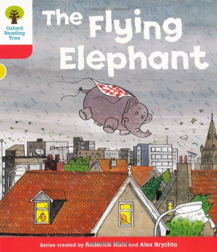 Oxford Reading Tree: Level 4: More Stories B: The Flying Elephantの詳細を見る
