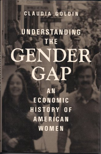 Understanding the Gender Gap: An Economic History of American Women (Nber Series on Long-term Factors in Economic Development)
