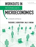 Workouts in Intermediate Microeconomics: for Intermediate Microeconomics: A Modern Approach, Eighth Edition