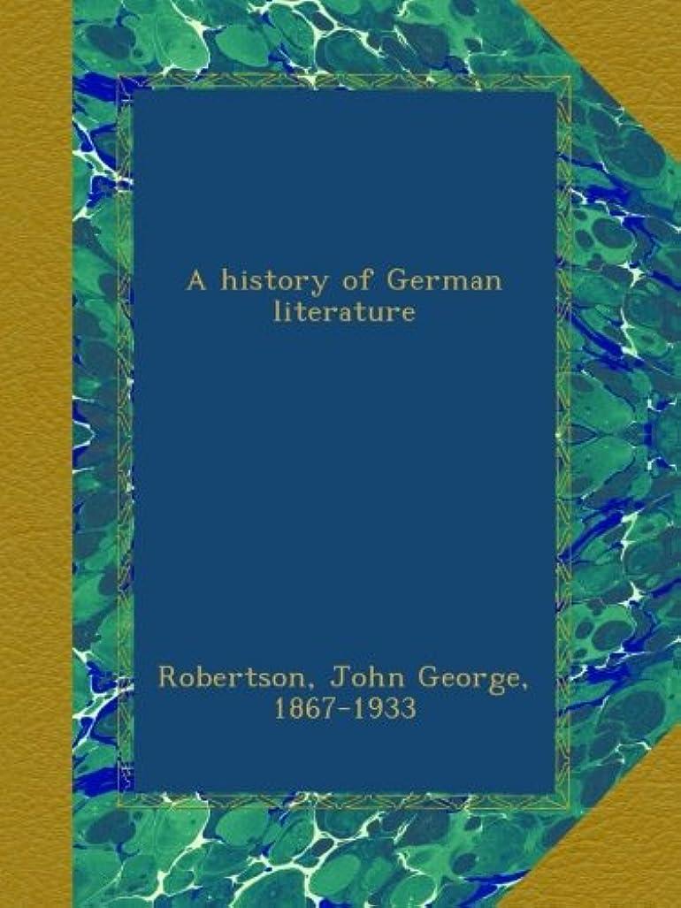 慎重に溢れんばかりのプットA history of German literature