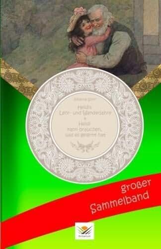 Sammelband: Heidis Lehr- und Wanderjahre/Heidi kann brauchen, was es gelernt hat (German Edition) by Johanna Spyri (2015-11-27)