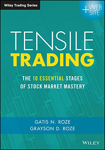 Download Tensile Trading: The 10 Essential Stages Of Stock Market Mastery (Wiley Trading Series) 