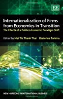 Internationalization of Firms from Economies in Transition: The Effects of a Politico-Economic Paradigm Shift (New Horizons in International Business)