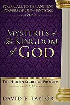 The Mysteries of the Kingdom of God by [David E. Taylor]
