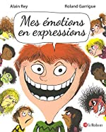 Mes émotions en expressions d'Alain Rey