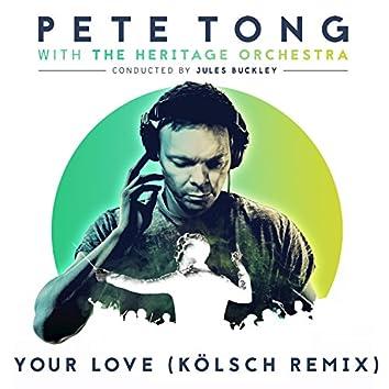 Your Love (Kölsch Remix)