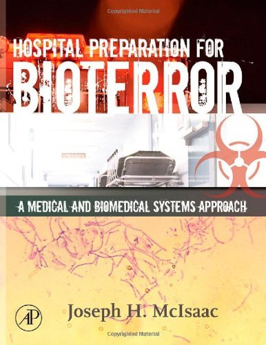 Hospital Preparation for Bioterror: A Medical and Biomedical Systems Approach (Biomedical Engineering) (English Edition)