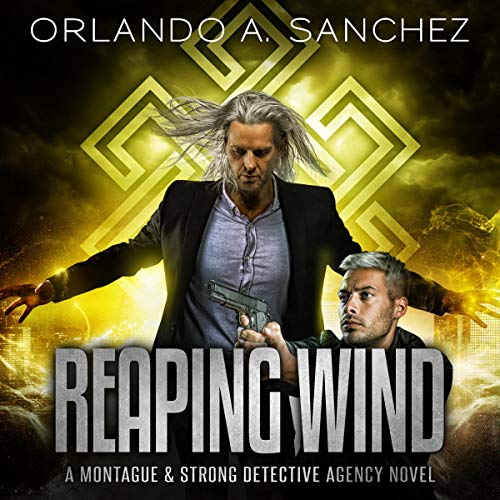 Reaping Wind: A Montague & Strong Detective Novel Audiobook By Orlando A. Sanchez cover art