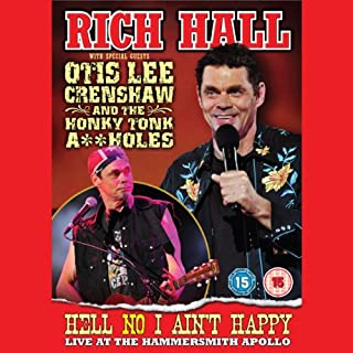Rich Hall with Special Guest Otis Lee Crenshaw - Hell No I Aint Happy, Live at the Apollo cover art