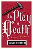 The Play of Death: 06 (A Hangman's Daughter Tale)