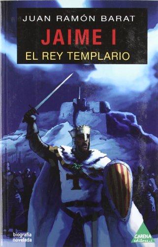 Jaime I - el rey templario