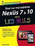 Tout sur ma tablette Google Nexus 7 et 10 Pour les Nuls (French Edition)