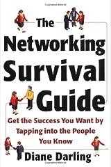 O guia de sobrevivência da rede: obtenha o sucesso que você deseja tocando nas pessoas que você conhece Capa comum