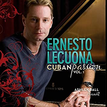 Ernesto Lecuona Cuban Passion, Vol. 1