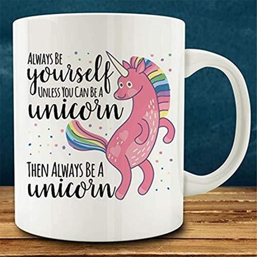 N\A Unicornio, sé Siempre tú Mismo a Menos Que Puedas ser un Unicornio y Luego Siempre sé un Unicornio Taza, Divertida Taza de Unicornio Regalo de Cuento de Hadas