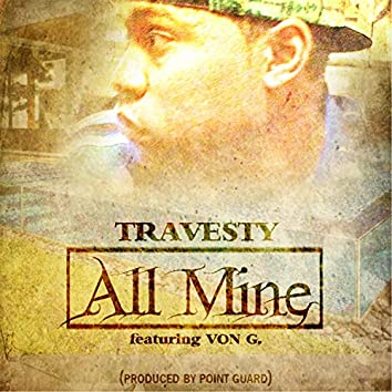 All Mine (feat. Von G.)