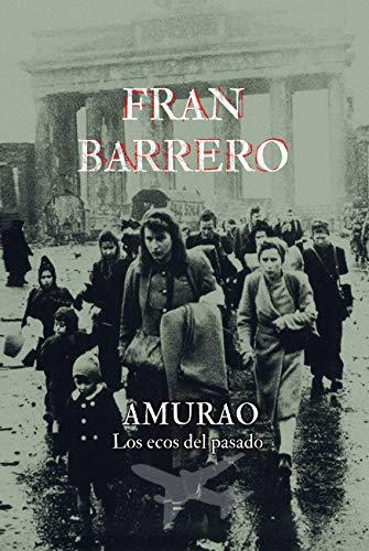AMURAO: (Los ecos del pasado) de Fran Barrero