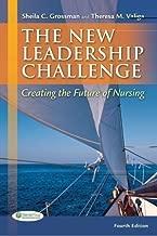 The New leadership Challenge: Creating the Future of Nursing (DavisPlus) 4th (fourth) Edition by Grossman APRN PhD, Sheila C., Valiga EdD RN, Theresa M. published by F.A. Davis Company (2012)