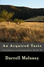 An Acquired Taste: Countdown to Armageddon: Book 10 (Volume 10)