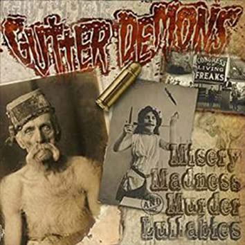 Misery Madness and Murder Lullabies