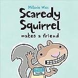 Scaredy Squirrel Makes a Friend (Paperback)