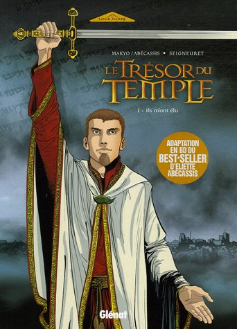 Le Trésor du Temple - Tome 01: Ils m'ont élu