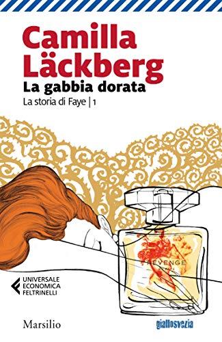 La gabbia dorata (La storia di Faye Vol. 1)