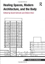Healing Spaces, Modern Architecture, and the Body