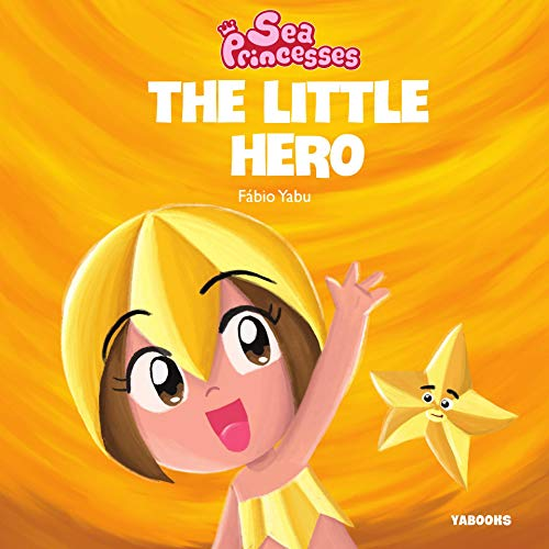 Sea Princesses: The Little Hero (Sea Princesses Illustrated Adventures Book 3) (English Edition)