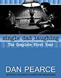 Single Dad Laughing (The Complete First Year)
