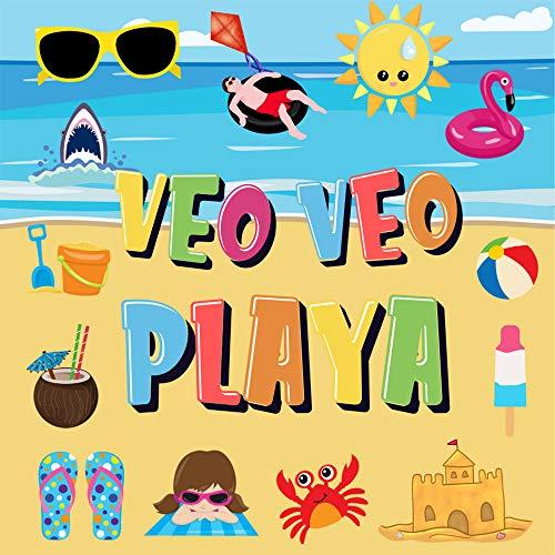 Veo Veo - Playa!: ¿Puedes Encontrar el Bikini, la Toalla y el Helado? | ¡Un Divertido Juego de Buscar y Encontrar para el Verano en la Playa, para Niños ... 4 Años! (Veo Veo Libros para Niños de 2-4)