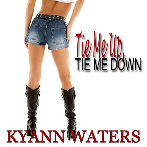 Tie Me Up, Tie Me Down audiobook cover art