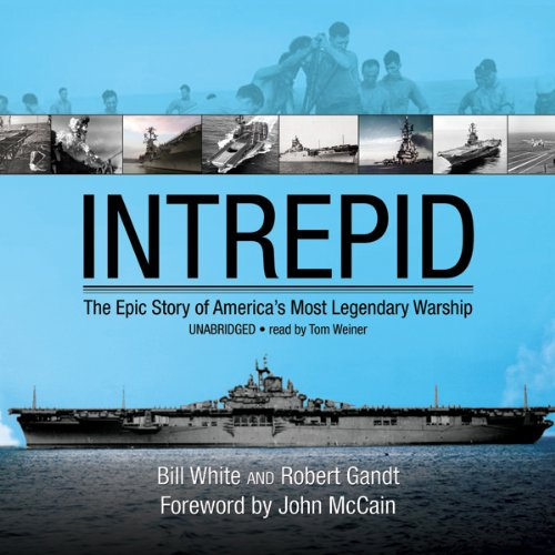 Intrepid     The Epic Story of America's Most Legendary Warship              By:                                                                                                                                 Bill White,                                                                                        Robert Gandt                               Narrated by:                                                                                                                                 Tom Weiner                      Length: 9 hrs and 19 mins     85 ratings     Overall 4.1