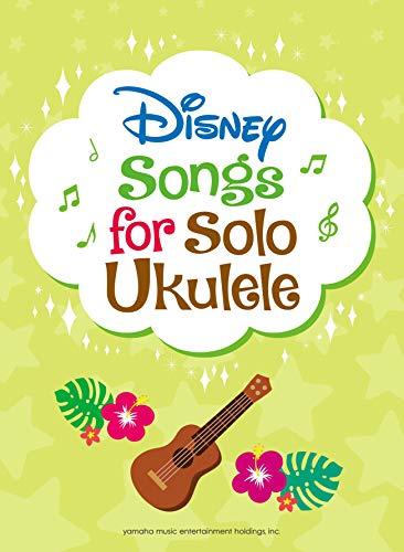 Disney Songs for Solo Ukulele/English Version: ウクレレでやさしく弾ける ディズニー(英語版)
