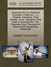 Seaboard Air Line Railroad Company, Petitioner, v. C. Prosser, Intendent, Odell Venters, et al., Wardens of the Town of Johnsonville. U.S. Supreme Court Transcript of Record with Supporting Pleadings