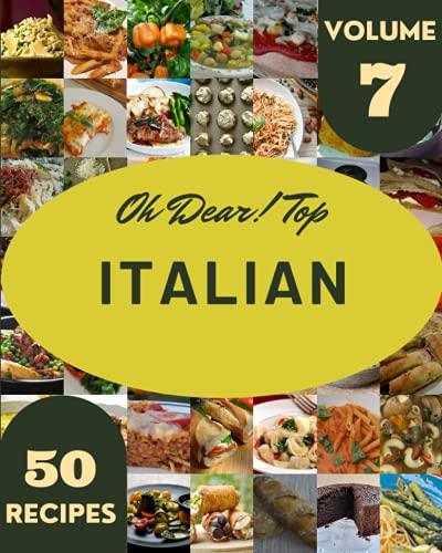Oh Dear! Top 50 Italian Recipes Volume...