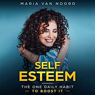 Self Esteem     The One Daily Habit to Boost It               By:                                                                                                                                 Maria van Noord                               Narrated by:                                                                                                                                 Cherie Vaughan                      Length: 1 hr and 19 mins     Not rated yet     Overall 0.0