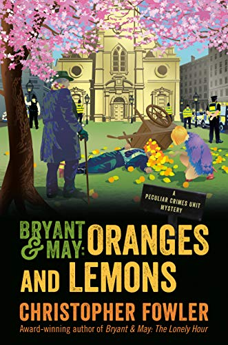 Image of Bryant & May: Oranges and Lemons: A Peculiar Crimes Unit Mystery