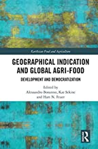 Geographical Indication and Global Agri-Food: Development and Democratization (Earthscan Food and Agriculture)