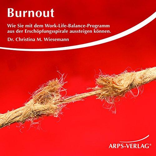 Burnout. Wie Sie mit dem Work-Life-Balance-Programm aus der Erschöpfungsspirale aussteigen können Titelbild