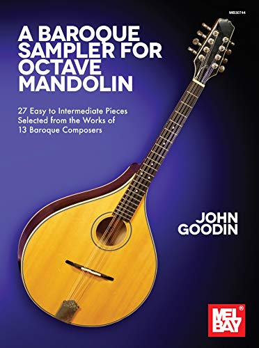 A Baroque Sampler for Octave Mandolin: 27 Easy to Intermediate Pieces Selected from the Works of 13 Baroque Composers (English Edition)