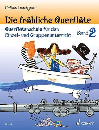 Die fröhliche Querflöte: Querflötenschule für den Einzel- und Gruppenunterricht. Band 2. Flöte.